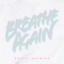 Breathe Again/清水 翔太
