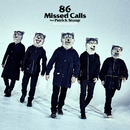 86 Missed Calls feat. Patrick Stump/MAN WITH A MISSION