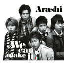 We can make it !/嵐