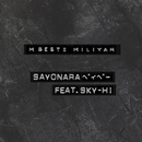 SAYONARAベイベー feat. SKY-HI/加藤 ミリヤ