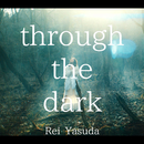through the dark -anime edit-/安田 レイ