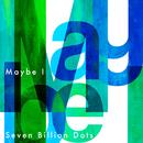 ハイレゾ/Maybe I/Seven Billion Dots