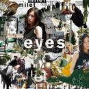 eyes/milet