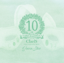 ClariS 10th Anniversary BEST - Green Star -/ClariS