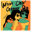 What Cha' Gonna Do/J☆Dee'Z