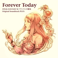 Forever Today: FINAL FANTASY XI アドゥリンの魔境 Original Soundtrack PLUS