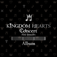 KINGDOM HEARTS Concert -First Breath- Album