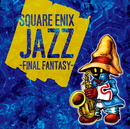 SQUARE ENIX JAZZ -FINAL FANTASY-/SQUARE ENIX