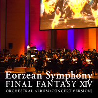 Eorzean Symphony: FINAL FANTASY XIV Orchestral Album (Concert version)