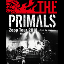THE PRIMALS Zepp Tour 2018 - Trial By Shadow/THE PRIMALS