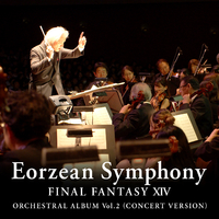 Eorzean Symphony: FINAL FANTASY XIV Orchestral Album Vol. 2 (Concert version)