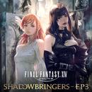 FINAL FANTASY XIV: SHADOWBRINGERS - EP3/SQUARE ENIX