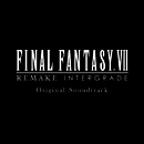 FINAL FANTASY VII REMAKE INTERGRADE Original Soundtrack/SQUARE ENIX
