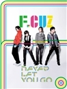 NEVER LET YOU GO/F.CUZ