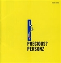 PRECIOUS?/PERSONZ