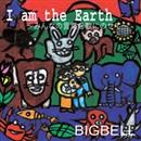I am the Earth~みんなの言葉を歌にのせて~/BIGBELL