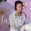 In Bloom/彩 恵津子