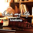 Live my life/knotlamp