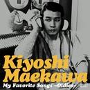 My Favorite Songs ~Oldies~/前川 清