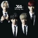 Killing Me/X4