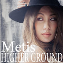HIGHER GROUND/Metis