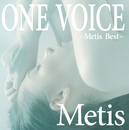 ONE VOICE ~Metis Best~/Metis