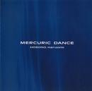 MERCURIC DANCE(マーキュリック・ダンス~躍動の踊り)/細野 晴臣