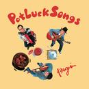 Potluck Songs/BEGIN