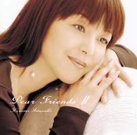 Dear Friends II/岩崎宏美