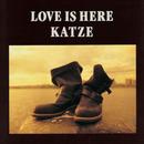 LOVE IS HERE/KATZE