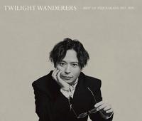 TWILIGHT WANDERERS - BEST OF YUJI NAKADA 2011-2020 -/中田裕二