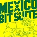 BIT SUITE/MEXICO
