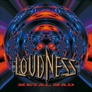 METAL MAD/Loudness