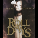 Break Yourself/ROLL DAYS
