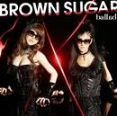 ballad/BROWN SUGAR