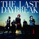 THE LAST DAYBREAK/exist†trace