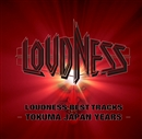 LOUDNESS BEST TRACKS-TOKUMA JAPAN YEARS-/Loudness