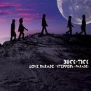 LOVE PARADE / STEPPERS -PARADE-/BUCK-TICK
