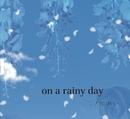 on a rainy day/二ノ宮れい