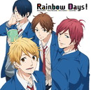 Rainbow Days!/羽柴夏樹(CV:松岡禎丞)松永智也(CV:江口拓也)片倉恵一(CV:島﨑信長)直江剛(CV:内山昂輝)