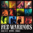 RED WARRIORS BEST 1999-2003/RED WARRIORS
