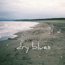 dry blues/The Cheserasera