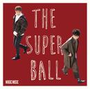 MAGIC MUSIC/The Super Ball