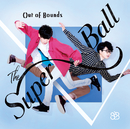 Out Of Bounds/The Super Ball
