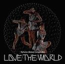 "Perfume Global Compilation ""LOVE THE WORLD""/Perfume"