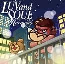 Harmony/LUVandSOUL