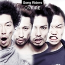 ON FIRE/Song Riders