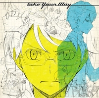 Take Your Way/livetune adding Fukase (from SEKAI NO OWARI)