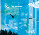 Yesterday and Tomorrow/ゆず