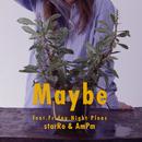 Maybe feat.Friday Night Plans/starRo & AmPm